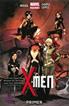 X-Men, Vol. 1: Primer by Brian Wood