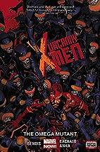 Uncanny X-Men, Volume 5: The Omega Mutant by…