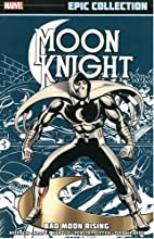 Moon Knight Epic Collection: Bad Moon Rising…
