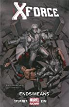 X-Force Volume 3: Ends/Means by Simon…