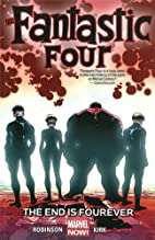 Fantastic Four Volume 4: The End is Fourever…