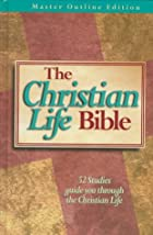 The Christian Life Bible: With Old and New…