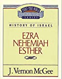 McGee, Vernon J.: Thru the Bible Commentary: Ezra Nehemiah and Esther 15
