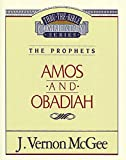 McGee, Vernon J.: Thru the Bible Commentary: Amos Obadiah 28