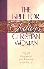 Bible for Today's Christian Woman: The…