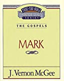 McGee, Vernon J.: Thru the Bible Commentary: Mark 36