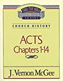 McGee, Vernon J.: Thru the Bible Commentary: Acts 1-14