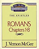 McGee, Vernon J.: Thru the Bible Commentary: Romans 1 8
