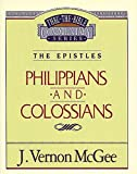 McGee, Vernon J.: Thru the Bible Commentary: Philippians Colossians 48