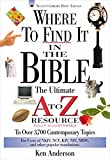 Anderson, Ken: Where to Find It in the Bible: The Ultimate A to Z Resource Series