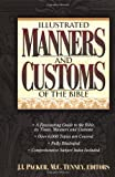 Packer, J. I.: Illustrated Manners and Customs of the Bible
