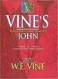 Vine, W. E.: Vine's Expository Commentary on John