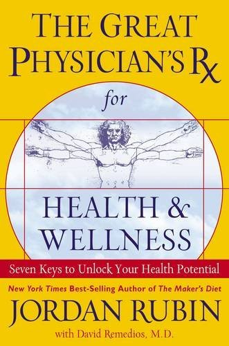 the-great-physicians-rx-for-health-wellness-seven-keys-to-unlock-your-health-potential