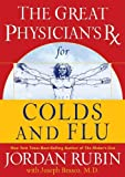 Brasco, Joseph: The Great Physician's Rx for Colds And Flu