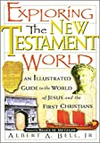 Bell, Albert A: Exploring the New Testament World