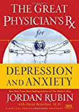 Brasco, Joseph: The Great Physician's Rx for Depression and Anxiety