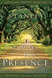 Stanley, Charles: Pathways to His Presence: A Daily Devotional
