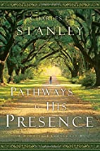 Pathways to His Presence: A Daily Devotional…