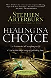 Arterburn, Stephen: Healing is a Choice