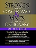Strong, James: Strong's Concise Concordance And Vine's Concise Dictionary Of The Bible Two Bible Reference Classics In One Handy Volume