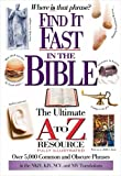 [???]: Find It Fast in the Bible: The Ultimate A to Z Resource