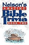 Densmore, Brad: Nelson&#39;s Amazing Bible Trivia: Book Two