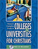 Thomas Nelson: Nelson's Complete Guide to Colleges & Universities for Christians