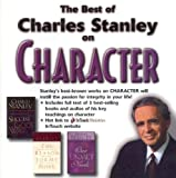 Stanley, Charles F.: The Best of Charles Stanley on Character: CD-ROM/Jewel Case Format