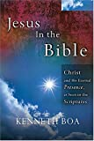 Boa, Kenneth: Jesus In The Bible: Seeing Jesus in Every Book of the Bible