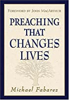 Preaching That Changes Lives by Michael&hellip;
