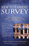 Bailey, Mark: Nelson's New Testament Survey: Discover the Background, Theology and Meaning of Every Book in the New Testament