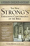 James Strong: The New Strong's Exhaustive Concordance of the Bible (Nelson's Super Value Series)