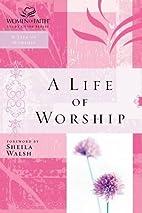 A Life of Worship (Women of Faith Study…