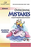 Meberg, Marilyn: Overcoming Mistakes:: A Light-hearted Look at Jonah (Women of Faith Study Guide Series)