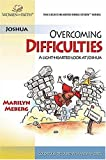 Meberg, Marilyn: Overcoming Difficulties: A Light-hearted Look at Joshua (Women of Faith Study Guide Series)