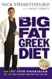 Yorkey, Mike: My Big Fat Greek Diet: How A 467-pound Physician Hit His Ideal Weight And How You Can Too