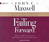 Maxwell, John C.: Failing Forward: Turning Mistakes into Stepping Stones for Success