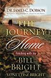 Bright, Bill: The Journey Home: Finishing with Joy
