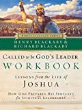 Blackaby, Henry: Called to Be God's Leader: Lessons from the Life of Joshua How God Prepares His Servants