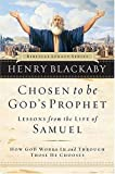 Blackaby, Henry: Chosen to be God's Prophet