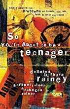 So You're About to Be a Teenager: Godly…
