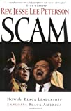 Peterson, Jesse Lee: Scam: How the Black Leadership Exploits Black America