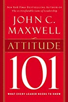 Attitude 101: What Every Leader Needs to…