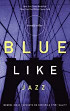 Blue Like Jazz: Nonreligious Thoughts on…