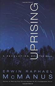 Uprising: A Revolution of the Soul by Erwin…