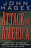Hagee, John: Attack on America: New York, Jerusalem, and the Role of Terrorism in the Last Days
