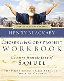 Blackaby, Henry: Chosen to Be God's Prophet Workbook: How God Works In and Through Those He Chooses (Biblical Legacy Series)