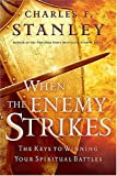 Stanley, Charles: When The Enemy Strikes: The Keys To Winning Your Spiritual Battles