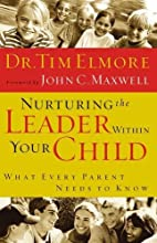 Nurturing The Leader Within Your Child What…