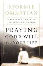 Praying God's Will For Your Life: A…